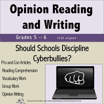 Opinion Writing and Opinion Reading - Should Schools Discipline Cyberbullies?