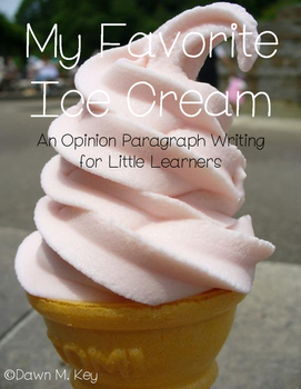 Opinion Writing for Little Learners~My Favorite Ice Cream