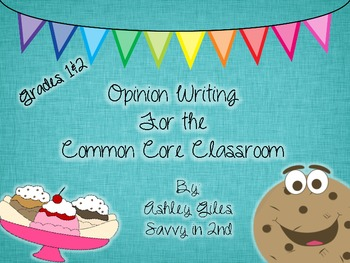 Opinion Writing for the CCSS Classroom