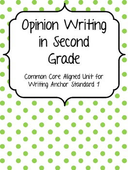 Opinion Writing in Second Grade:  Ten Day Unit