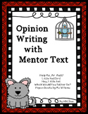 Opinion Writing with Mentor Text - Persuasive Writing