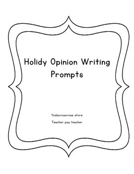 Opinion writing prompts for the Holidays