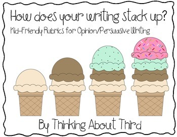 Opinion/Persuasive Writing Kid-Friendly Rubric