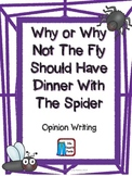 Opinion/Persuasive Writing The Spider and The Fly  Common Core Style