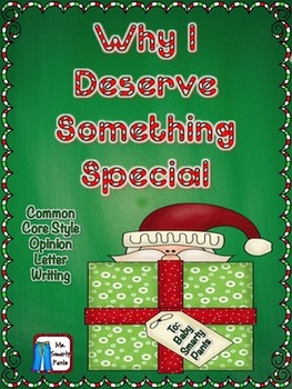 Opinion/Persuasive Writing Why I Deserve Something Special