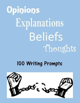 Opinions, Explanations, Beliefs, Thoughts (100 Writing Prompts)