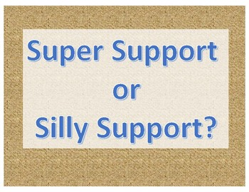 Opinions - Super Support or Silly Support