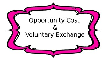 Opportunity Cost and Voluntary Exchange
