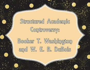 Opposing Viewpoints: Washington and DuBois Structured Academic Controversy