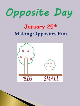 Opposite Day - January 25th Making Opposites Fun
