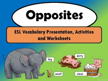 Opposites ESL Vocabulary Presentation, Worksheets and Activities