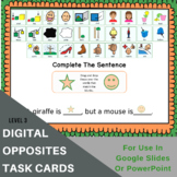 Opposites Interactive Digital Task Cards - L3 - Fill In Th
