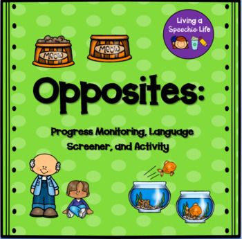 Free Opposites: No prep Language Screener and Activity