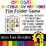 Opposites Vocabulary Matching Folder Game for Students with Autism