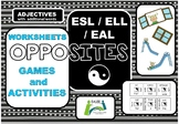 Opposites Worksheets, Games and Activities for ESL / ELL /EAL