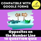 Opposites on the Number Line Quiz for Google Forms™ - 6.NS.6a -Distance Learning