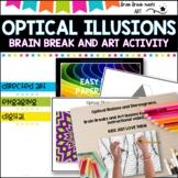 Optical Illusions - Brain Break and Art Activity