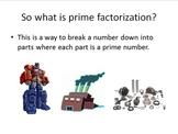 (Optimus) Prime Factorization Power Point Presentation