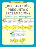 """¿Declaración, Pregunta, o Exclamación?"" – Leveled Punctuation and Literacy Game"