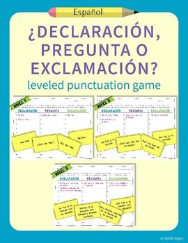 """¿Declaración, Pregunta, o Exclamación?"" – Leveled Punctuation and Literacy Game"