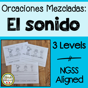 Oraciones Mezcladas: El sonido ~ Scrambled Sentences: Sound in Spanish