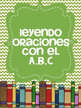 Leyendo Oraciones con el ABC- Reading Sentences with the A,B,C