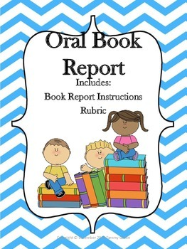 Oral Book Report With Rubric Color and Black and White copies