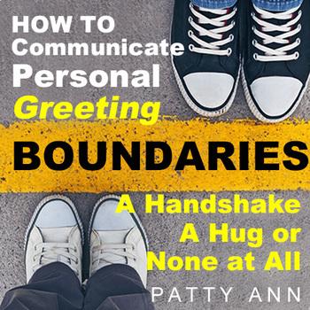 Oral Communication: Setting Personal GREETING BOUNDARIES>Handshake, Hug 0R None