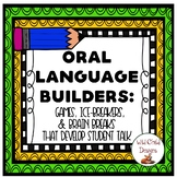 Oral Language Builders: Games, Ice-Breakers & Brain Breaks For Student Talk
