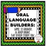 Oral Language Builders: Games, Ice-Breakers & Brain Breaks