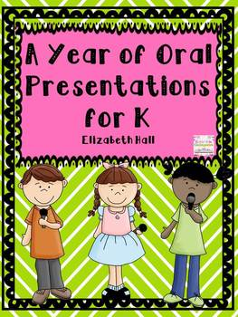 Oral Presentations All Year for K