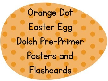 Orange Dot Easter Egg Dolch Pre-Primer Sight Word Posters and Flashcards