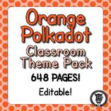 Classroom Theme Decor / Organization - Mega Bundle (Editable!) - Orange Polkadot
