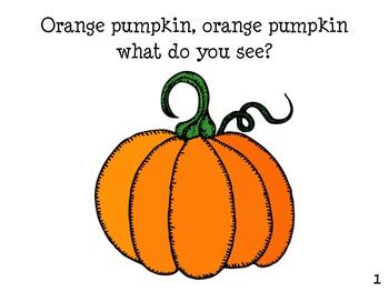 PUMPKIN PUMPKIN WHAT DO YOU SEE?  Halloween