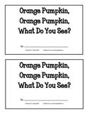 Orange Pumpkin, Orange Pumpkin, What Do You See?--book
