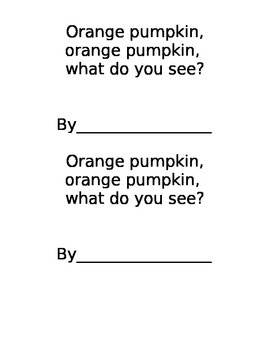 Orange Pumpkin, Orange Pumpkin, What do you see?