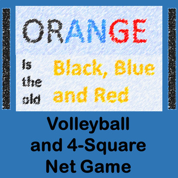 Orange is the Old Black,Blue and Red: Volleyball/4Square Physical Education Game