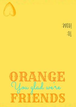 Orange you glad we're Friends Valentine's Day Card