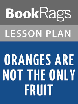 Oranges Are Not the Only Fruit Lesson Plans