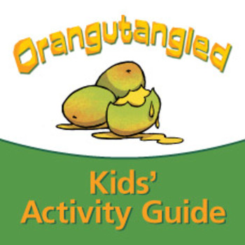 Orangutangled Kids' Activity Guide ages 3-7