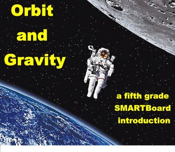 Orbit and Gravity - A Fifth Grade SMARTBoard Introduction