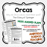 Orca Unit: Orca Calves Need Their Pods NGSS Aligned Comple