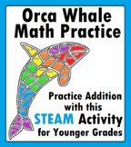 Orca Whale Math Addition Practice Worksheet Coloring with STEAM