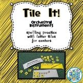 Tile It! Letter Tile Spelling - Orchestra Instruments