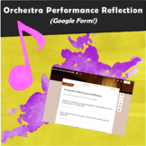 Orchestra Performance Reflection (Google Form!)