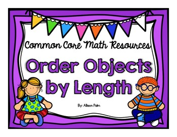Order Objects By Length {Common Core Math Resources}