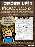 Multiplying Fractions by Fractions - Order Up!
