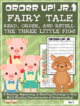 Three Little Pigs - Order Up! Jr. Read, Order, and Retell