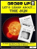 The Sun - Order Up! Let's Learn About... Our Solar System