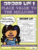 Place Value to the Millions - Order Up! Set 1